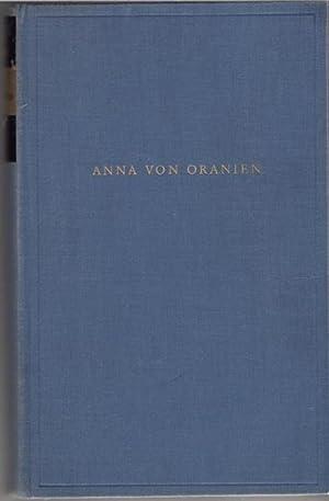 Anna von Oranien Roman über die zweite Frau Wilhelms von Oranien von Otto Rombach: Rombach, ...
