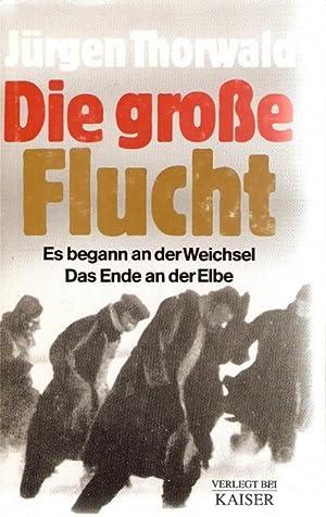 Die Große Flucht, Es begann an der: Thorwald, Jürgen