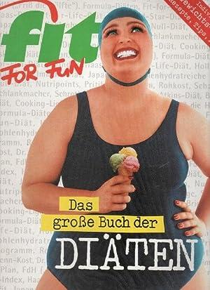 Die Fit For Fun-Diät - Macht satt, nicht dick das grosse Buch der Diäten herausgegeben ...