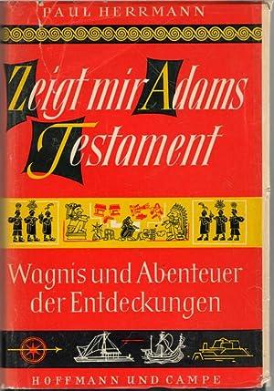 Zeigt mir Adams Testament Wagnis und Abenteuer der Entdeckungen von Paul Herrmann mit Zeichnungen ...