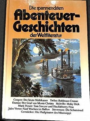 Die spannendsten Abenteuergeschichten der Weltliteratur zusammengestellt von: Gromann, Herbert