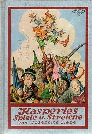Kasperle Spiele und Streiche, schöne Geschichten und kleine Theaterstücke von Josephine ...