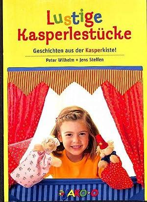 Lustige Kasperlestücke - Geschichten aus der Kasperkiste!Acht: Peter Wilhelm und