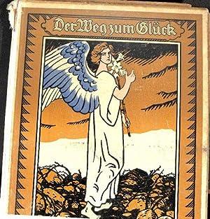 Der Weg zum Glück. Ein Hausschatz für das Katholische Volk von Franz Xaver Wetzel mit ...