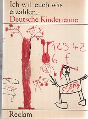 Ich will euch was erzählen . Deutsche Kinderreime von Kindern zwischen vier und sieben Jahren ...