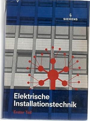 Elektrische Installationstechnik 1. Teil Herausgegeben von Albert F. Spitta - mit zahlreichen ...