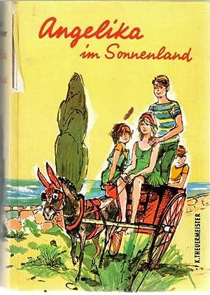 Angelika im Sonnenland.Zwei Kinder entdecken die Wunder Mallorcas von Käthe Theuermeister: ...