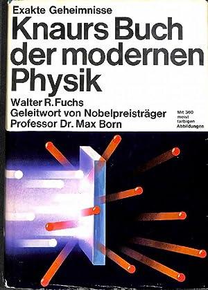Knaurs Buch der modernen Physik von Walter Fuchs mit 345 Abbildungen meist farbigen Zeichnungen von...