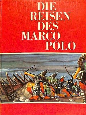 Die Reisen des Marco Polo der Venizianer Marco Polo den man Milione nannt berichtet Neues von den ...