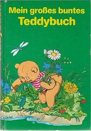 Mein großes buntes Teddybuch ein fantasievolles Buch über Abenteuer eines kleinen B&auml...