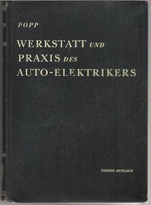 Werkstatt und Praxis des Auto-Elektrikers / Willy Popp. Unter Mitw. von Friedrich Jung mit 376...