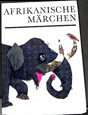 Afrikanische Märchen Erzählungen aus fast allen Gebieten Afrikas, Mythen Legenden, Fabeln...