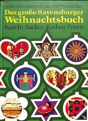 Das grosse Ravensburger Weihnachtsbuch Basteln, Backen, Kochen, Feiern Bedeutung, Planung , Kochen ...