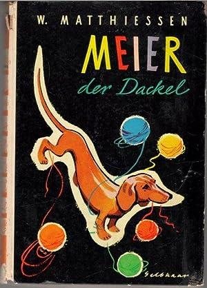 Meier, der Dackel / Wilhelm Matthiessen. Mit Zeichn. von Klaus Gelbhaar Hirundo-Bücher: ...