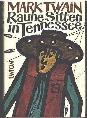 Rauhe Sitten in Tennessee und andere Wild West und Abenteuer Geschichten herausgegeben von Karl F. ...