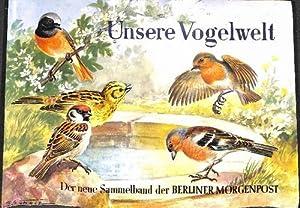 Unsere Vogelwelt- ein komplettes Sammelbilderalbum der Berliner Morgenpost. mit Illustrationen von ...
