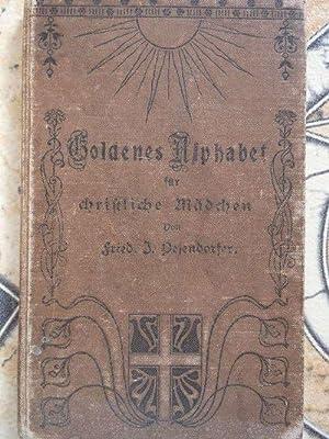 Goldenes Alphabet für christliche Mädchen.: Pesendorfer, Friedrich J.,