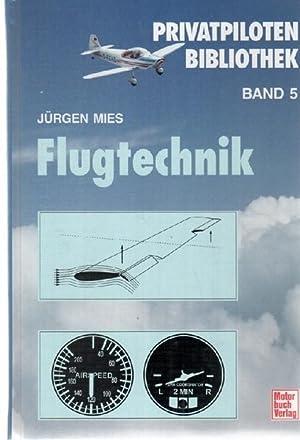 Flugtechnik umfassenden Einblick in die Bereiche Aerodynamik, Fluglehre, Triebwerk, Instrumente, ...