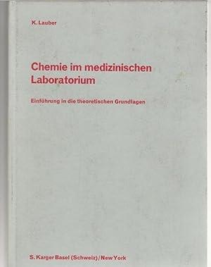 Chemie im medizinischen Laboratorium : Einführung in die theoretischen Grundlagen K. Lauber: ...