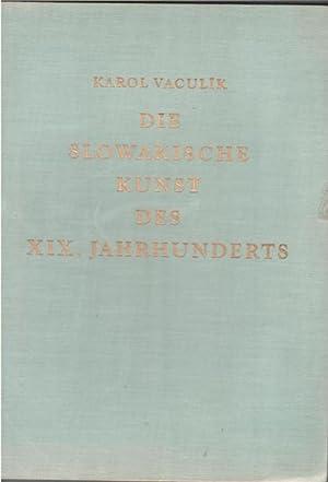 Die slowakische Kunst des XIX. Jahrhunderts mit Texten Karol Vaculik und 73 schwarz/weiß...