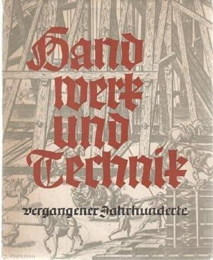 Handwerk und Technik vergangener Jahrhunderte. 124 graphische Blätter, ausgewählt von ...