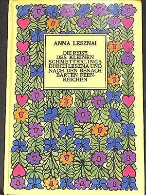 Die Reise des kleinen Schmetterlings durch Leszna: Lesznai, Anna