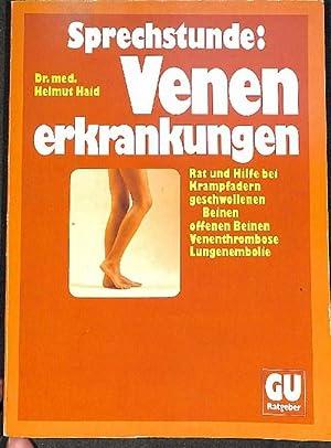Sprechstunde Venenerkrankungen Rat undHilfe bei Krampfadern, geschwollenen: Haid, Helmut