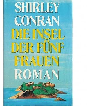Die Insel der fünf Frauen der Kampf ums nackte Überleben von Shirley Conran Roman: Conran...