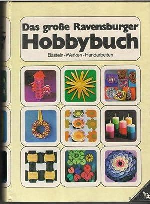 Das große Rabensburger Hobbybuch Basteln, Werken, Handarbeiten Technik, Anleitungen, Modelle,...