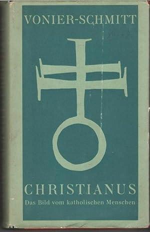 Christianus, das Bild vom katholischen Menschen von Abt Anscar Vonier O. S. B. und Abt Albert ...