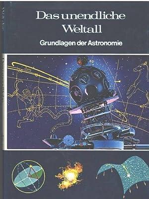 Das unendliche Weltall Grundlagen der Astronomie aus der Reihe aus der Welt der Wissenschaft: ...