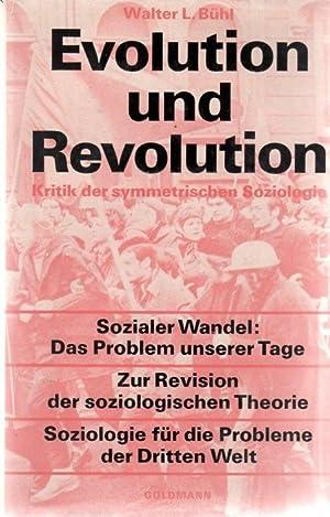 Evolution und Revolution: Kritik der symmetrischen Soziologie. Sozialer Wandel das Problem unserer ...