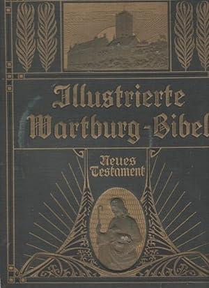 Illustrierte Wartburg-Bibel - Das Neue Testament nach der deutschen Übersetzung D.Martin ...