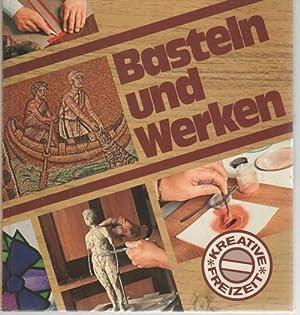 Basteln und Werken machen Sie mehr aus: Brakemeier, Anne