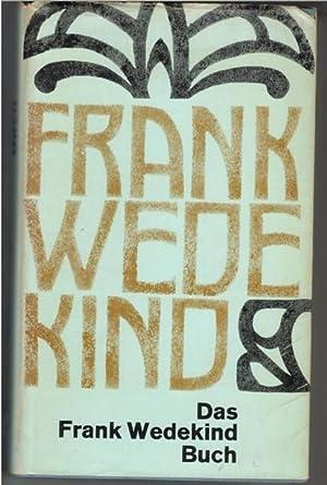 Das Frank Wedekind Buch / Frank Wedekind: Wedekind, Frank ; Reinoß, Herbert
