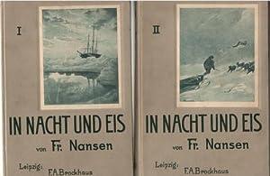 In Nacht und Eis die norwegische Polarexpedition 1893 - 1896 von Fridtjof Nansen / 2 Bä...