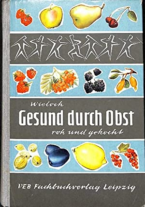 Gesund durch Obst roh und gekocht , Bedeutung und Verwendung des Obstes in unserer Ernährung ...