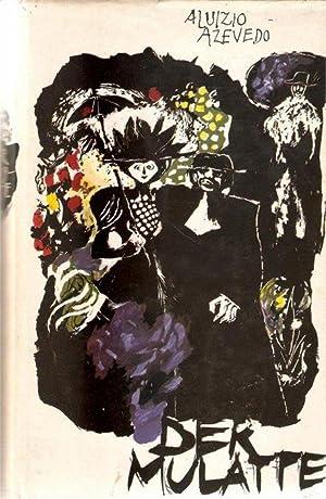 Der Mulatte / gesellschaftskritischer Roman aus dem Brasilien des 19. Jahrhunderts von Alu&...
