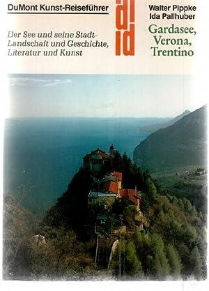 Gardasee, Verona, Trentino - Der See und: Pippke, Walter ;