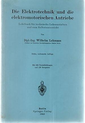 Die Elektrotechnik und die elektromotorischen Antriebe ein elementares Lehrbuch für technische...
