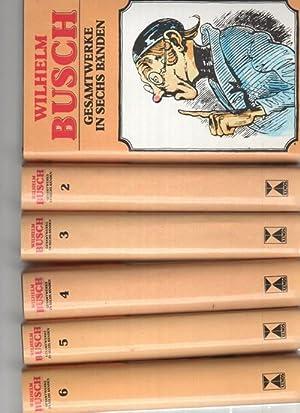 Gesammelte Werke : in sechs Bänden / Wilhelm Busch: Busch, Wilhelm