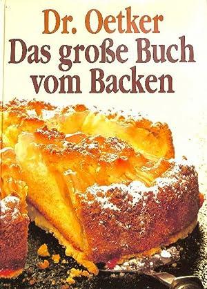 Das grosse Buch vom Backen über 500 Rezepte und Anregungen von zauberhaften Plätzchen bis...