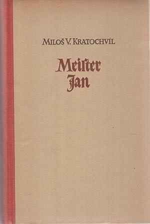 Meister Jan 1. Teil eines Romanzyklus um die Hussiten von Milos V., Kratochvil: Milos V., ...