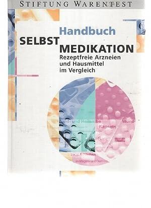 Handbuch Selbst-Medikation : rezeptfreie Arzneien und Hausmittel: Stiftung Warentest Klahre
