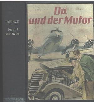 Du und der Motor Eine moderne Motorenkunde für jedermann von Edwin P.A.: Heinze,.mit ...
