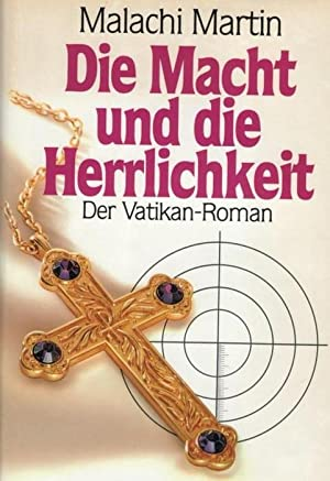 Die Macht und die Herrlichkeit der Vatikan-Roman: Martin, Malachi