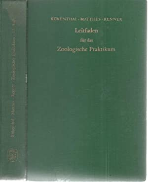 Leitfaden für das zoologische Praktikum begründet von Willy Kükenthal, Ernst Matthes...