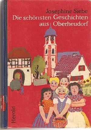 Die schönsten Geschichten aus Oberheudorf von Josephine Siebe mit 31 Textillustrationen von ...