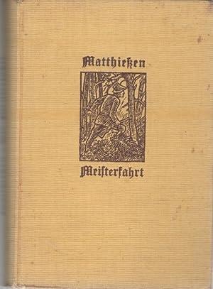 Die Meisterfahrt ein Abenteuerbuch für die Jungend und erwachsene von Wilhelm, Matthieß...