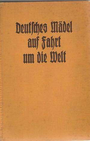 Deutsches Mädel auf Fahrt um die Welt / Senta Dinglreiter: Dinglreiter, Senta